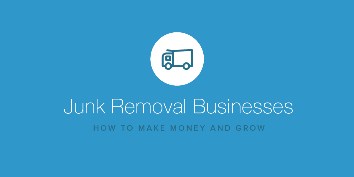 How to Make Money with a Junk Removal Business : Field Service Management Software Platform for Service Companies